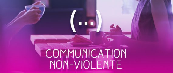 Connaissez-vous la Communication Non Violente ou CNV ?