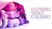 Les épiceries sociales et solidaires